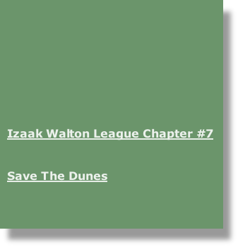 Izaak Walton League Chapter #7